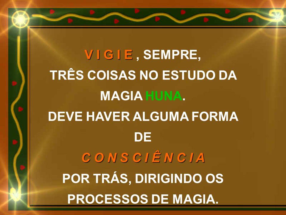 TRÊS COISAS NO ESTUDO DA DEVE HAVER ALGUMA FORMA DE