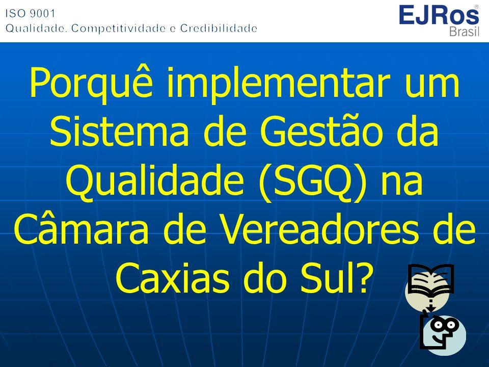 Porquê implementar um Sistema de Gestão da Qualidade (SGQ) na Câmara de Vereadores de Caxias do Sul