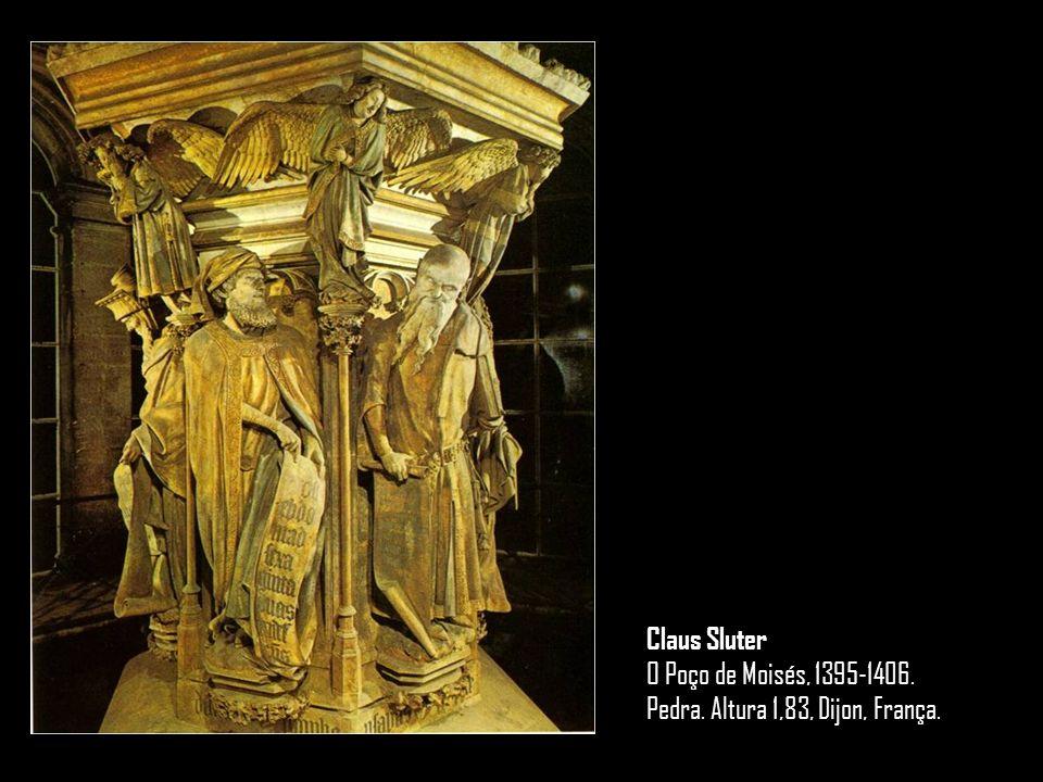 Claus Sluter O Poço de Moisés, 1395-1406. Pedra