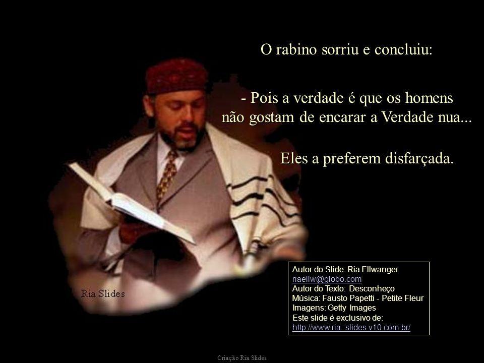 O rabino sorriu e concluiu: