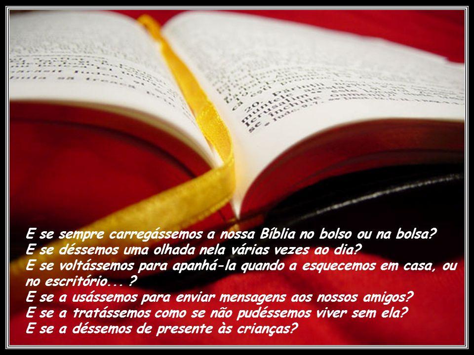 E se sempre carregássemos a nossa Bíblia no bolso ou na bolsa