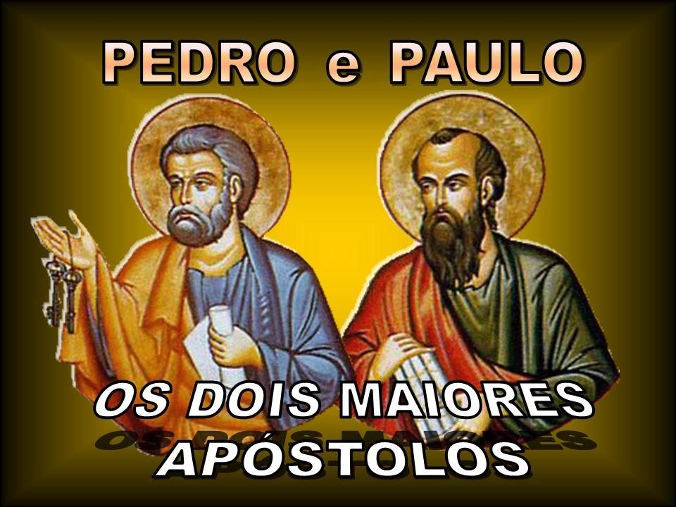 PEDRO PAULO e OS DOIS MAIORES APÓSTOLOS