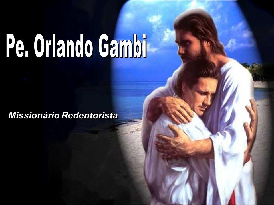 Pe. Orlando Gambi Missionário Redentorista