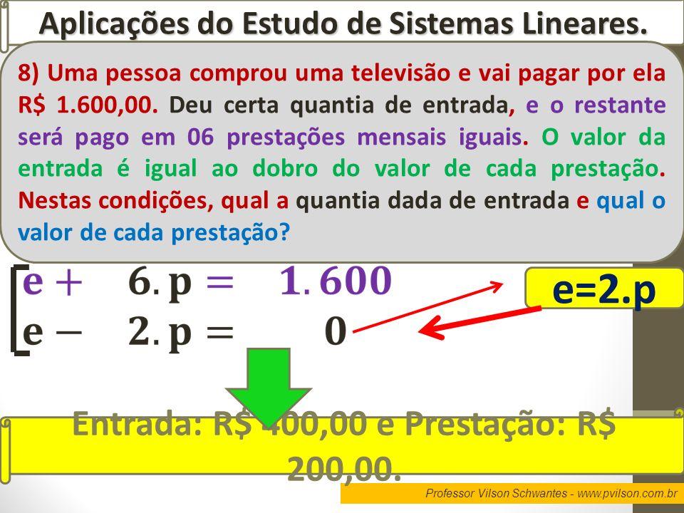 e=2.p Entrada: R$ 400,00 e Prestação: R$ 200,00.