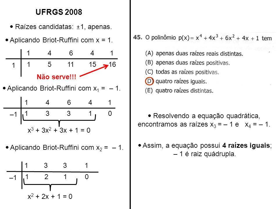 UFRGS 2008  Raízes candidatas: 1, apenas.