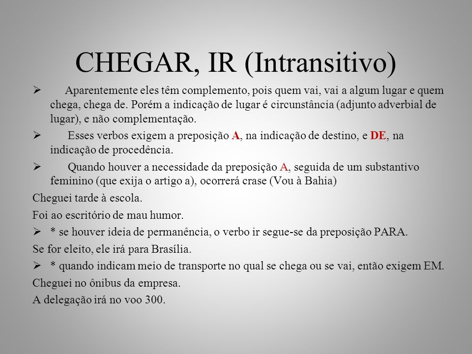 CHEGAR, IR (Intransitivo)