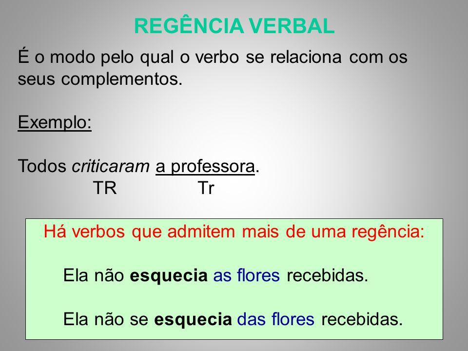Há verbos que admitem mais de uma regência: