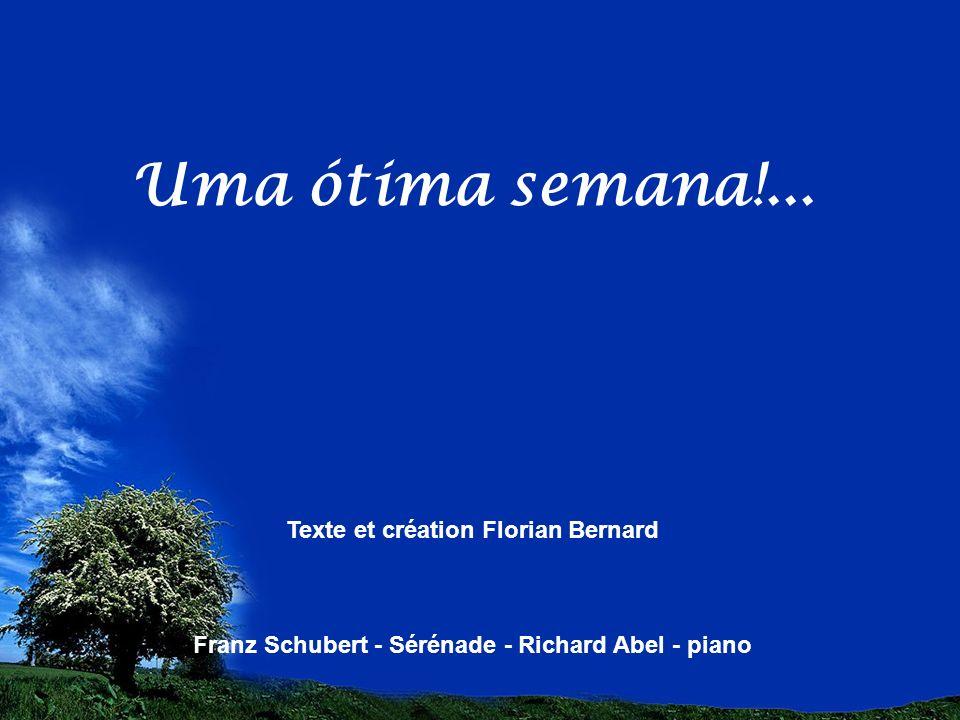 Uma ótima semana!... Texte et création Florian Bernard