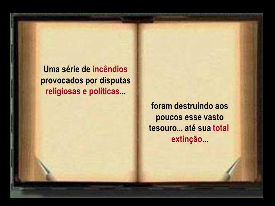 provocados por disputas religiosas e políticas...