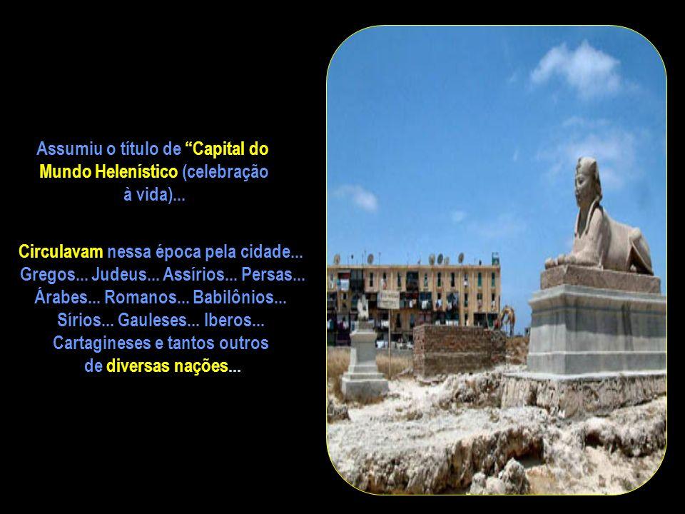 Assumiu o título de Capital do Mundo Helenístico (celebração