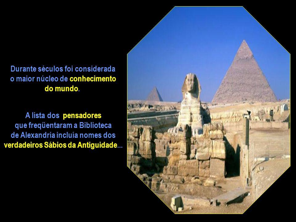 Durante séculos foi considerada o maior núcleo de conhecimento