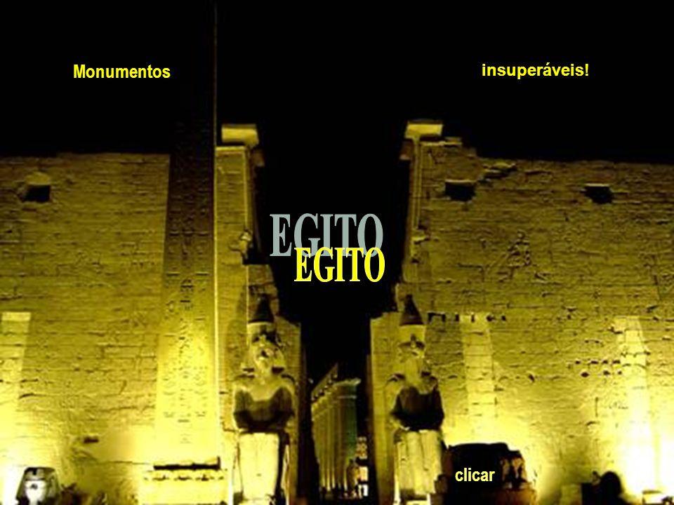 Monumentos insuperáveis! EGITO clicar