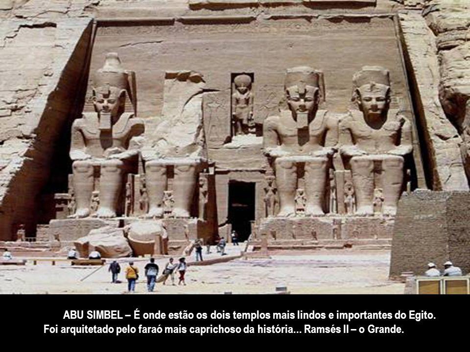 14. ABU SIMBEL – É onde estão os dois templos mais lindos e importantes do Egito.