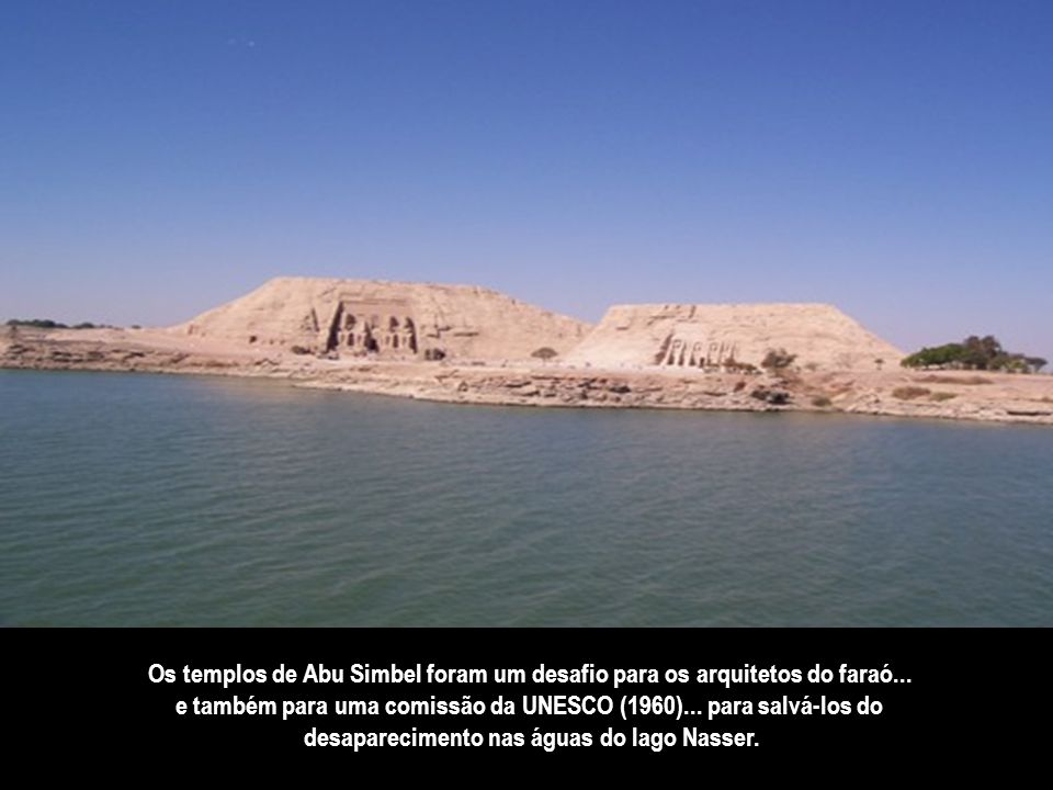 e também para uma comissão da UNESCO (1960)... para salvá-los do