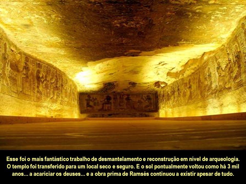 Esse foi o mais fantástico trabalho de desmantelamento e reconstrução em nível de arqueologia.