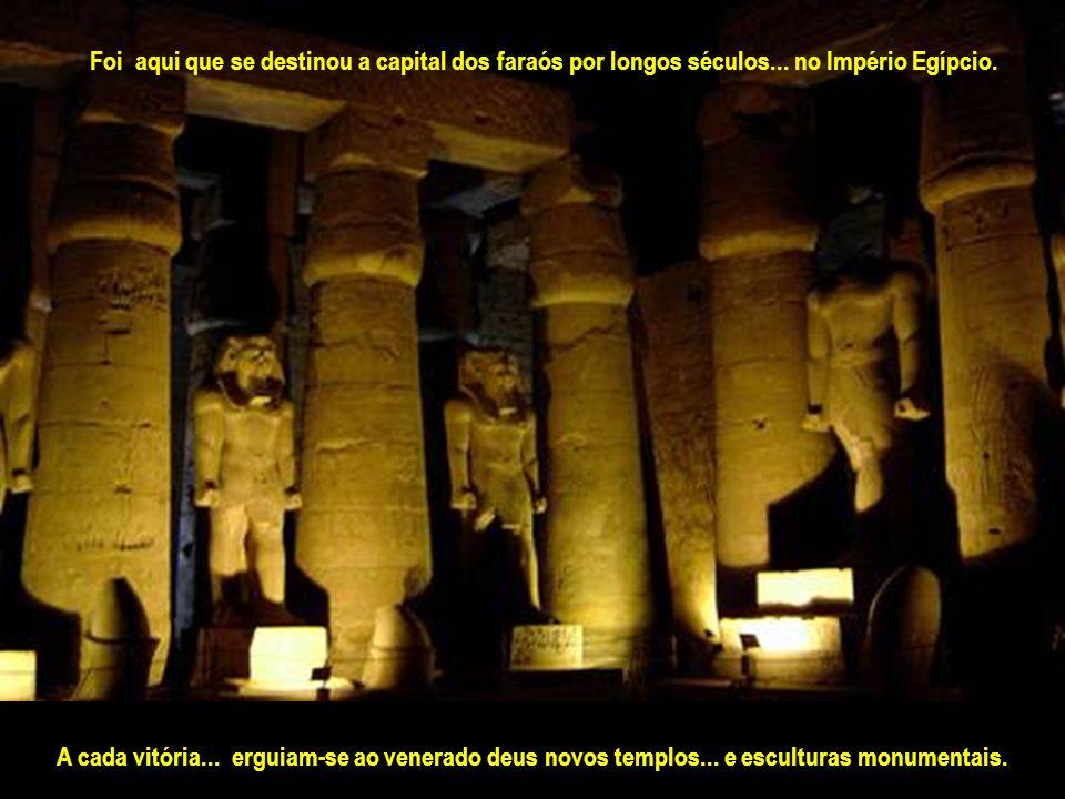 Foi aqui que se destinou a capital dos faraós por longos séculos