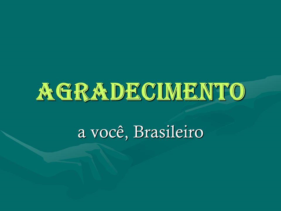 Agradecimento a você, Brasileiro