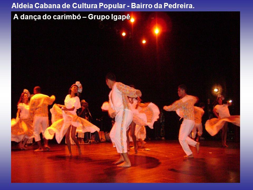Aldeia Cabana de Cultura Popular - Bairro da Pedreira.