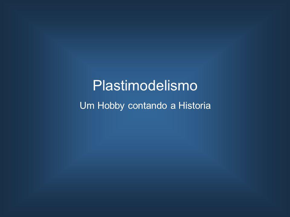 Um Hobby contando a Historia