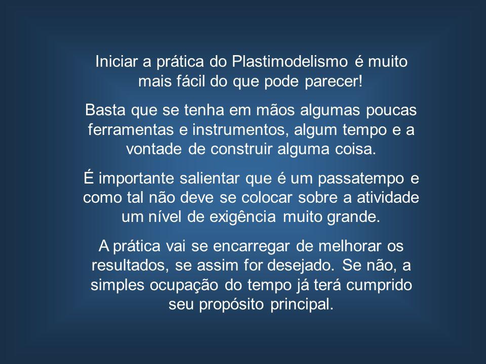 Iniciar a prática do Plastimodelismo é muito mais fácil do que pode parecer!