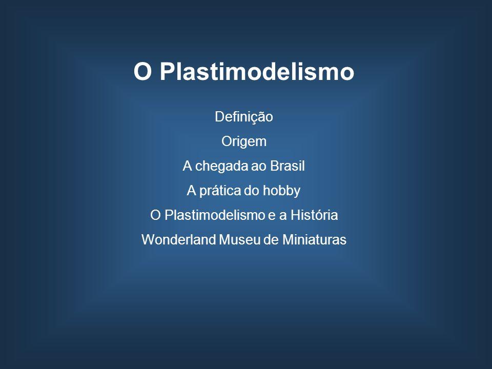 O Plastimodelismo Definição Origem A chegada ao Brasil