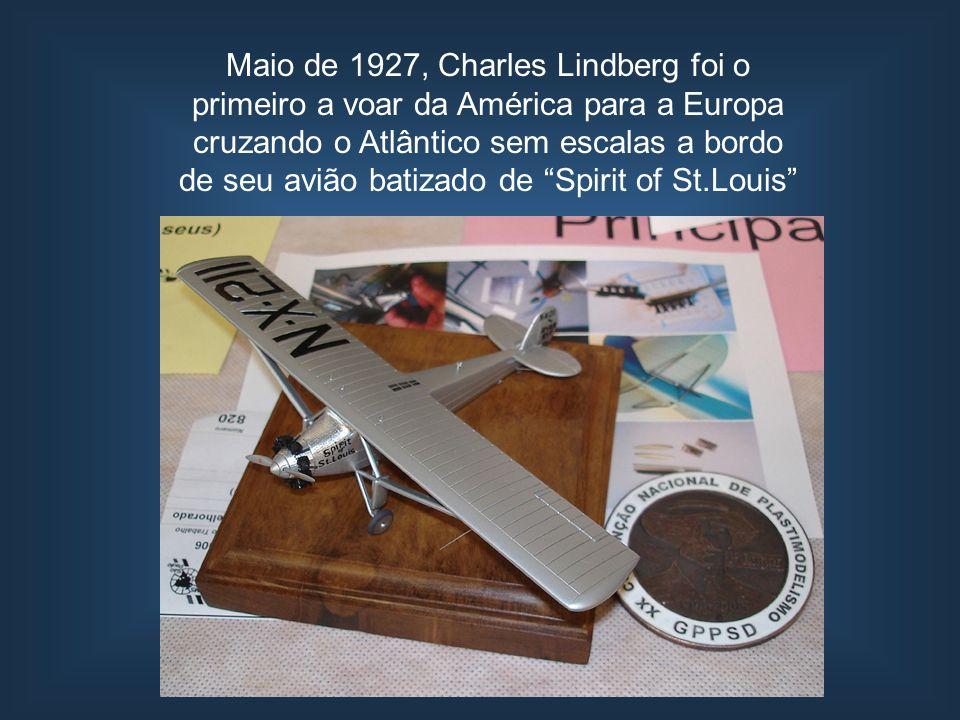 Maio de 1927, Charles Lindberg foi o primeiro a voar da América para a Europa cruzando o Atlântico sem escalas a bordo de seu avião batizado de Spirit of St.Louis