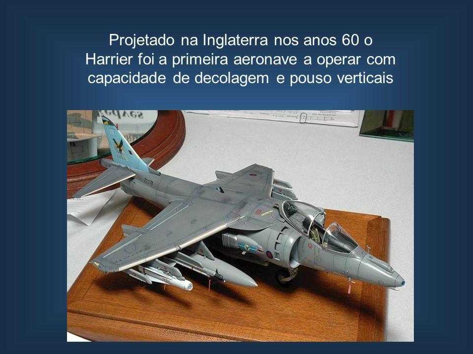 Projetado na Inglaterra nos anos 60 o Harrier foi a primeira aeronave a operar com capacidade de decolagem e pouso verticais