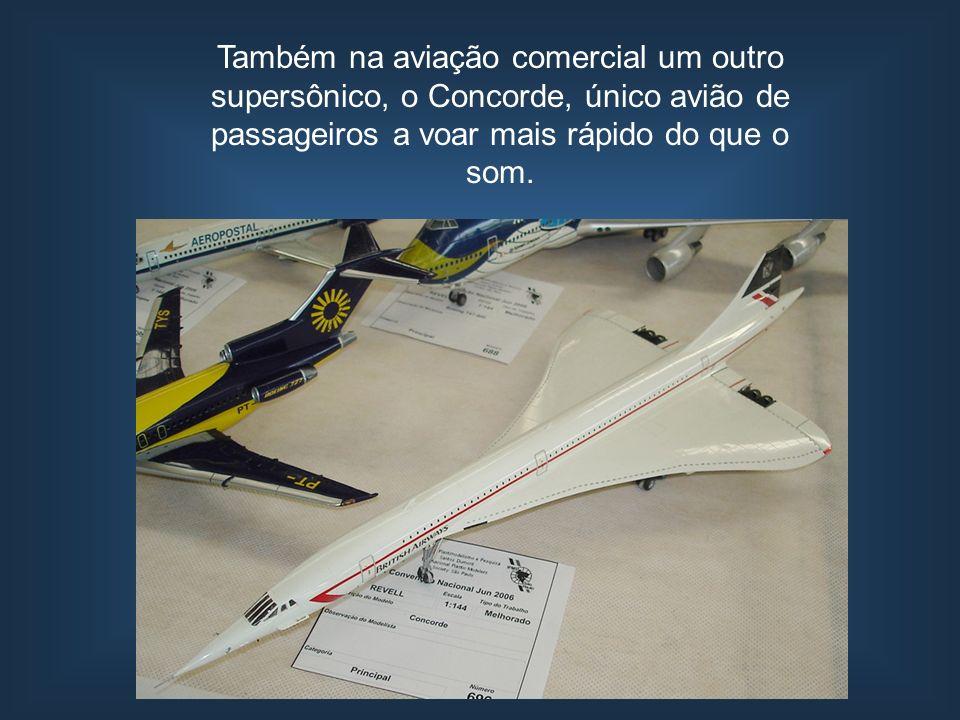 Também na aviação comercial um outro supersônico, o Concorde, único avião de passageiros a voar mais rápido do que o som.