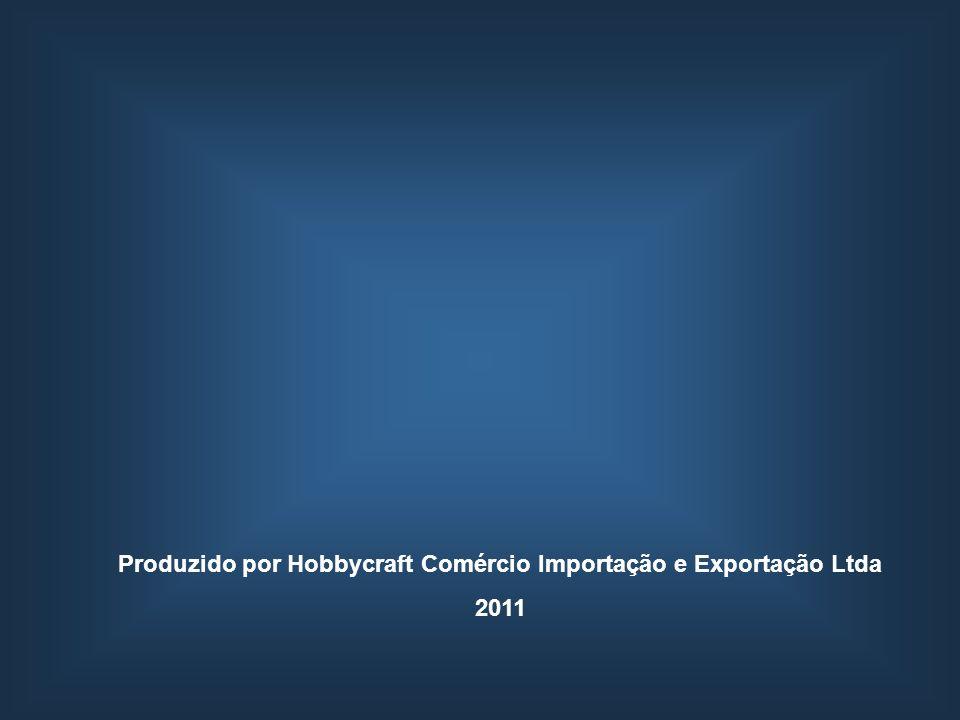 Produzido por Hobbycraft Comércio Importação e Exportação Ltda
