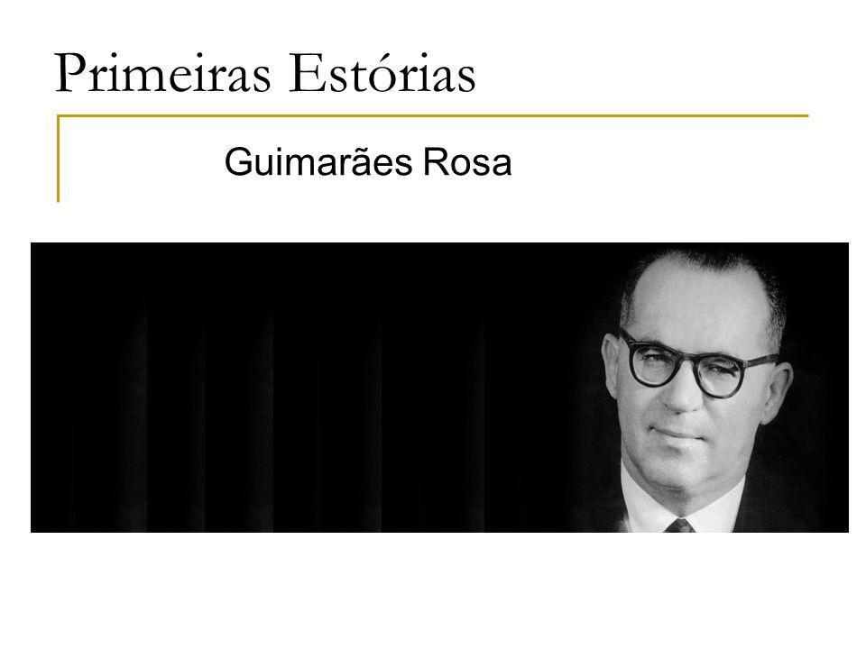 Primeiras Estórias Guimarães Rosa