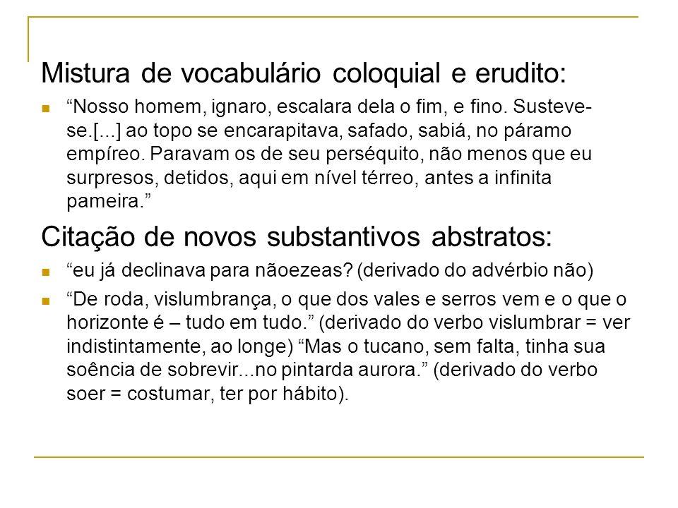 Mistura de vocabulário coloquial e erudito: