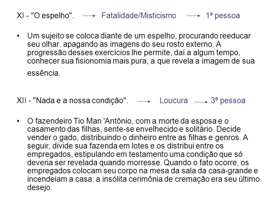 XI - O espelho . Fatalidade/Misticismo 1ª pessoa