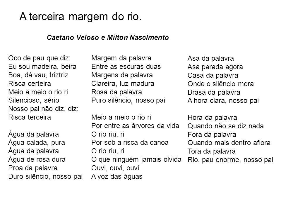 A terceira margem do rio. Caetano Veloso e Mílton Nascimento