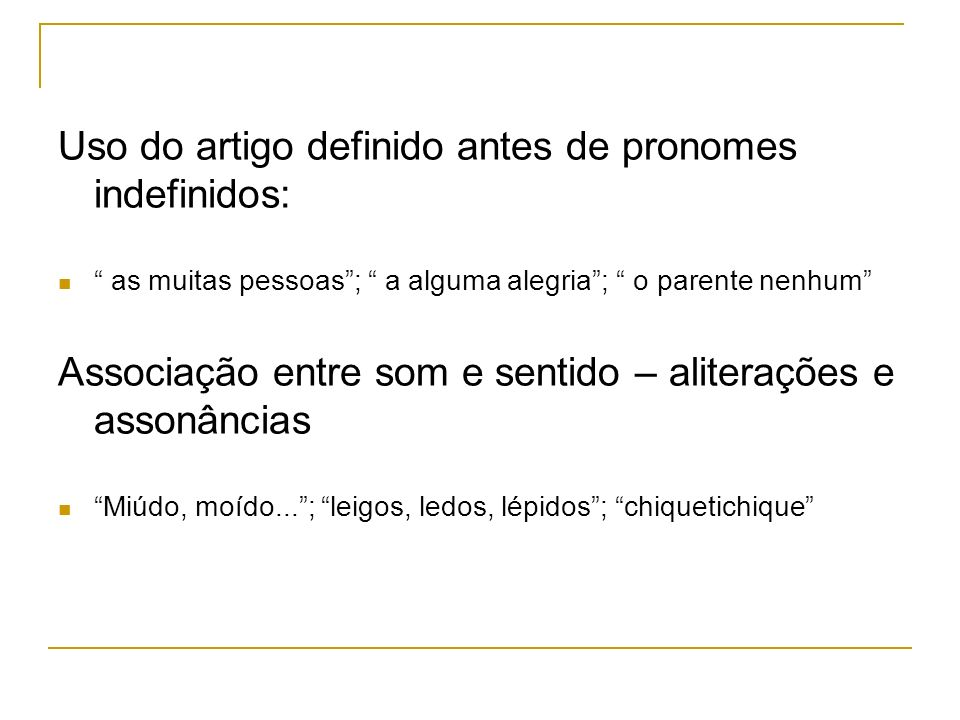 Uso do artigo definido antes de pronomes indefinidos: