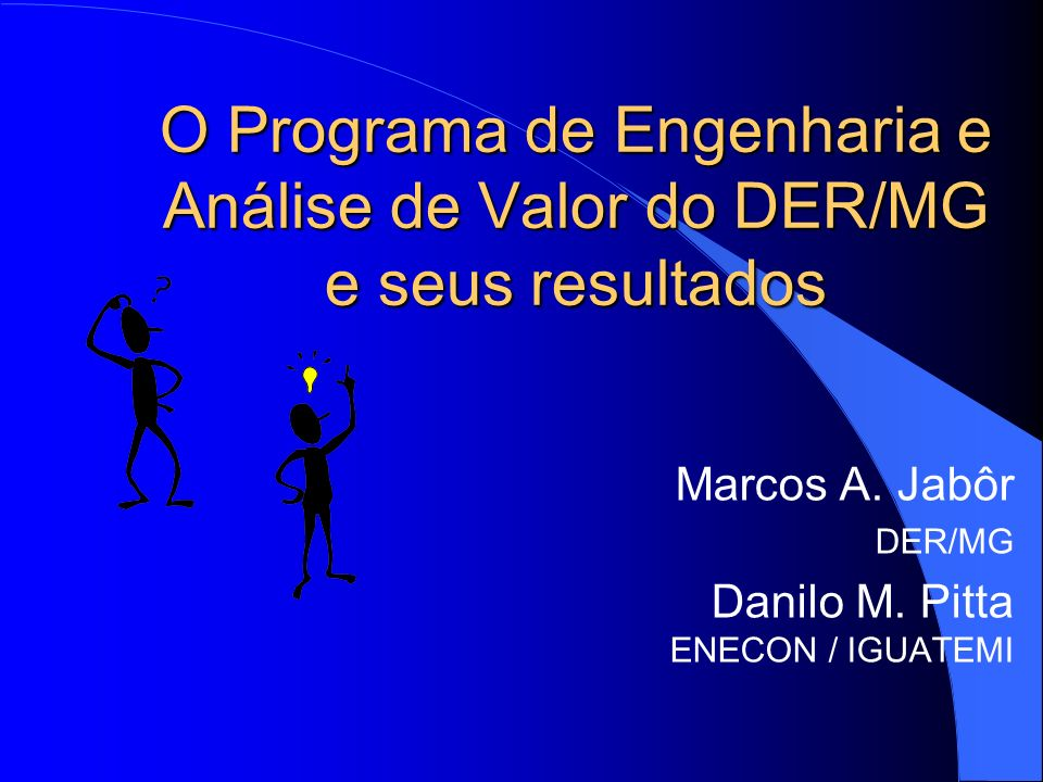 Marcos A. Jabôr DER/MG Danilo M. Pitta ENECON / IGUATEMI