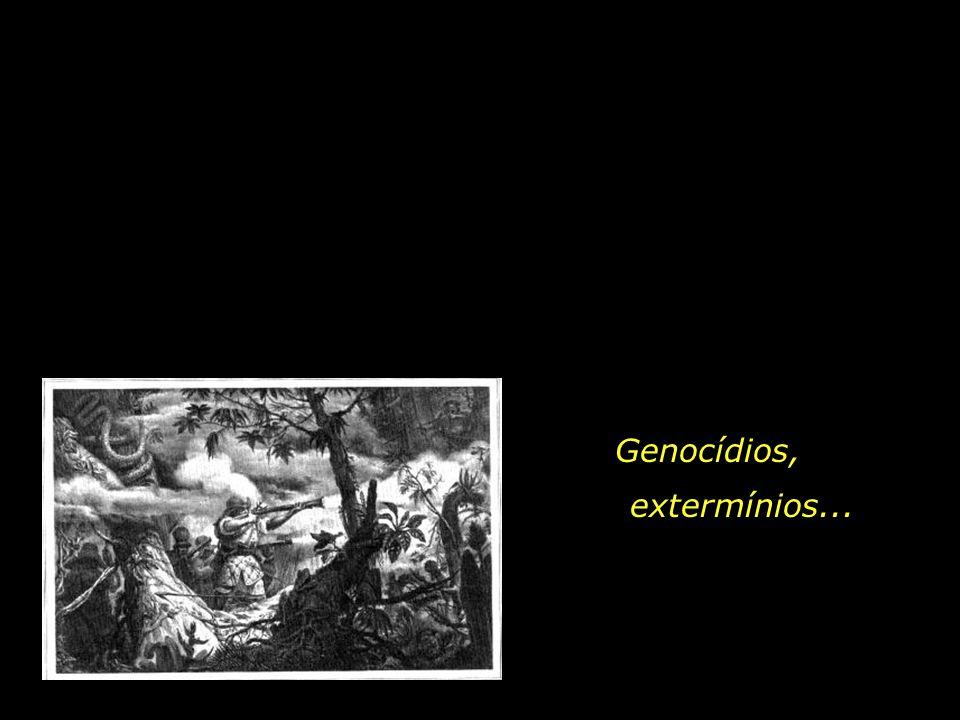 Genocídios, extermínios...