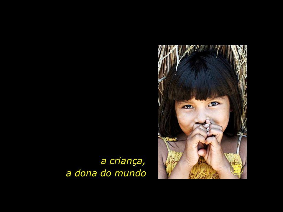 a criança, a dona do mundo
