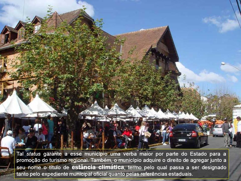 Tal status garante a esse município uma verba maior por parte do Estado para a promoção do turismo regional.