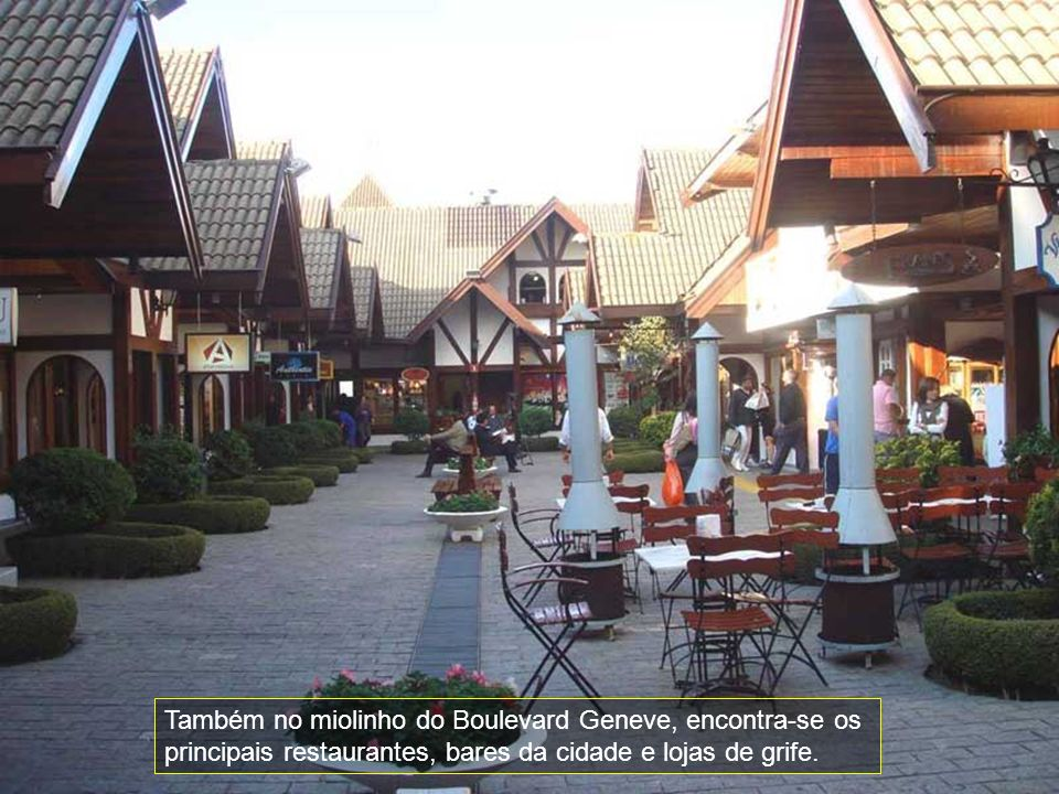 Também no miolinho do Boulevard Geneve, encontra-se os principais restaurantes, bares da cidade e lojas de grife.