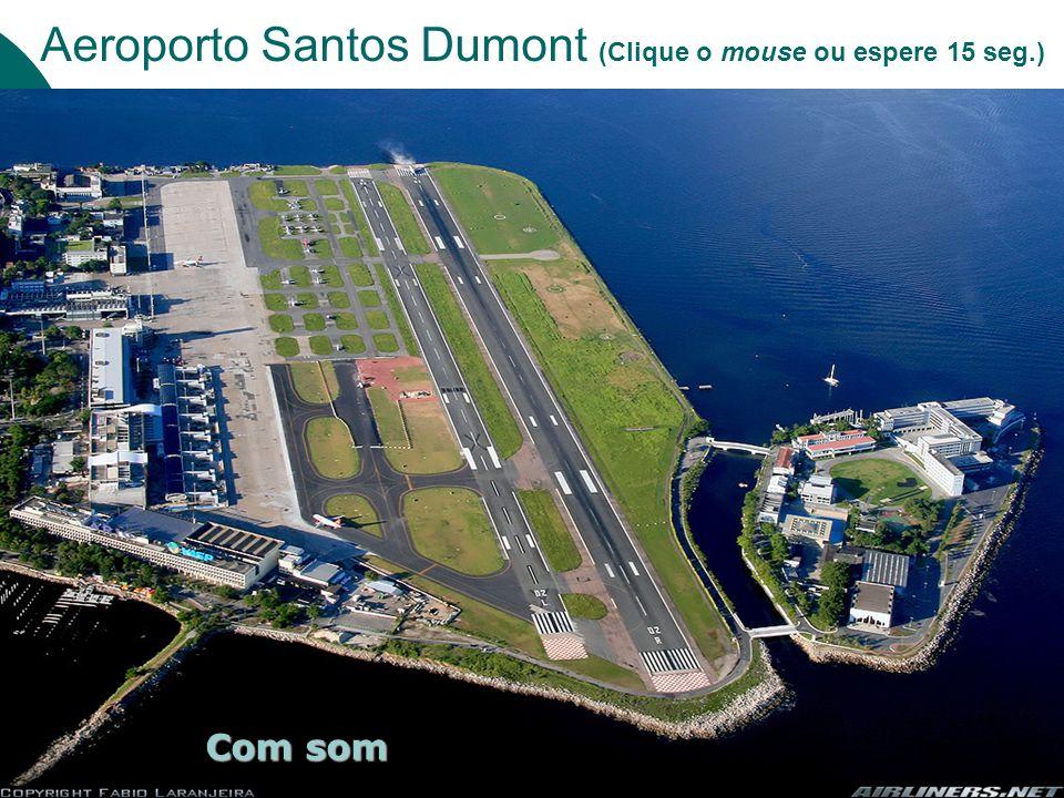 Aeroporto Santos Dumont (Clique o mouse ou espere 15 seg.)