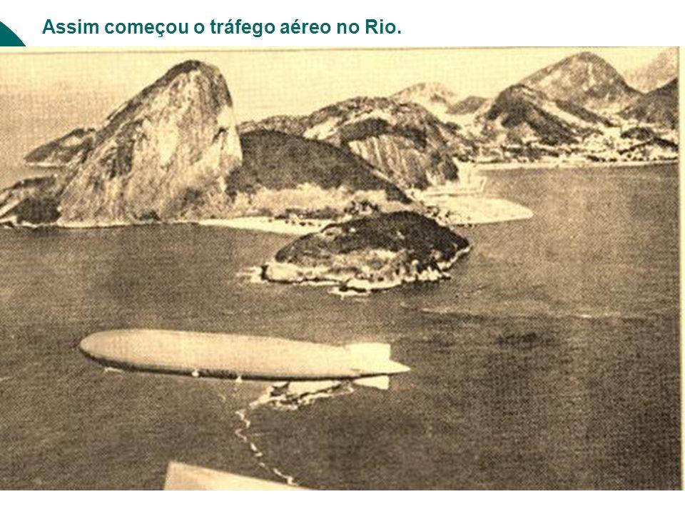 Assim começou o tráfego aéreo no Rio.