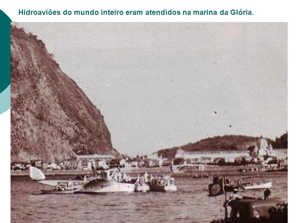 Hidroaviões do mundo inteiro eram atendidos na marina da Glória.