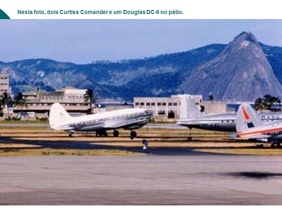 Nesta foto, dois Curtiss Comander e um Douglas DC-6 no pátio.