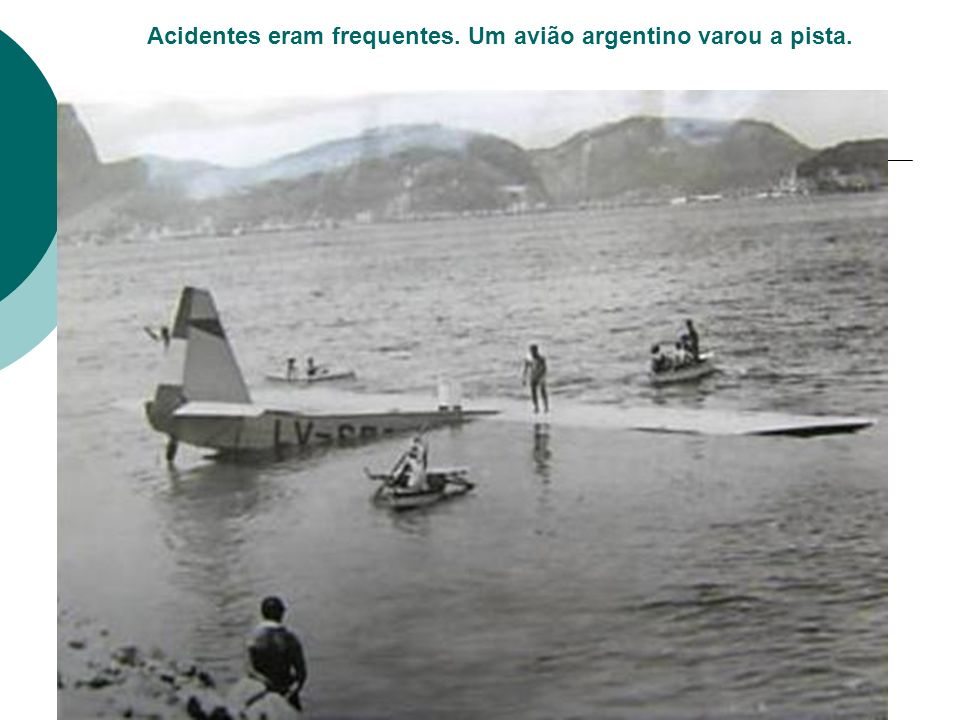 Acidentes eram frequentes. Um avião argentino varou a pista.