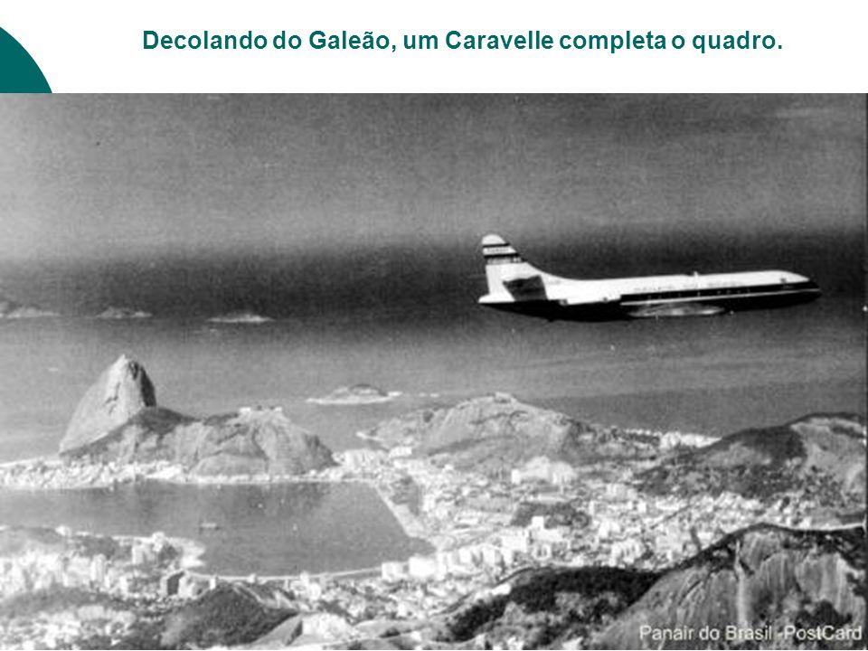 Decolando do Galeão, um Caravelle completa o quadro.