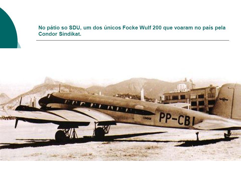 No pátio so SDU, um dos únicos Focke Wulf 200 que voaram no país pela Condor Sindikat.