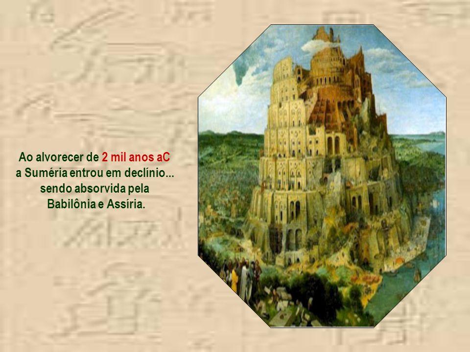 Ao alvorecer de 2 mil anos aC a Suméria entrou em declínio...