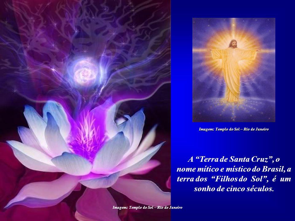 A Terra de Santa Cruz , o nome mítico e místico do Brasil, a