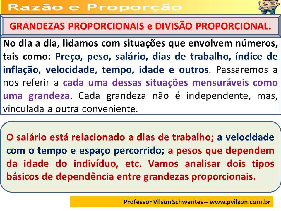 GRANDEZAS PROPORCIONAIS e DIVISÃO PROPORCIONAL.