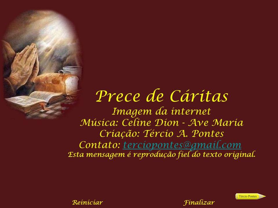 Prece de Cáritas Imagem da internet Música: Celine Dion - Ave Maria